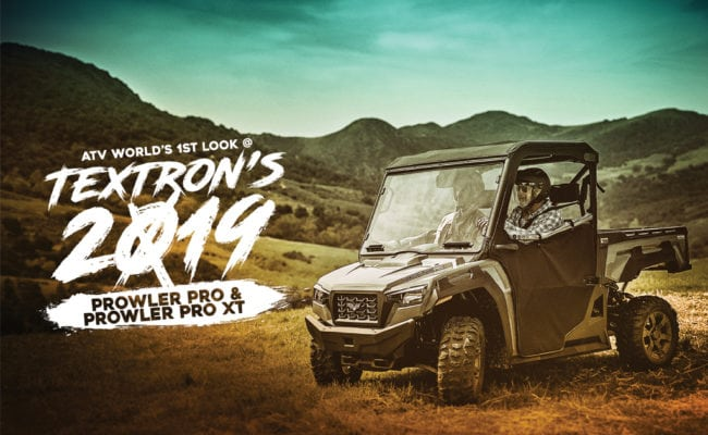 FIRST LOOK: TEXTRON PROWLER PRO & PRO XT