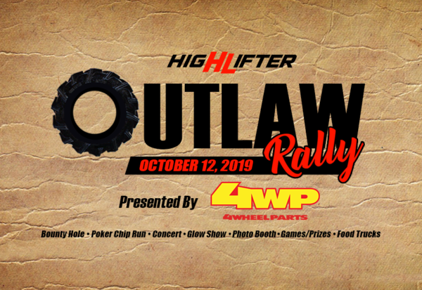 HIGH LIFTER OUTLAW RALLY PRESENTED BY 4 WHEEL PARTS SATURDAY, OCTOBER 12